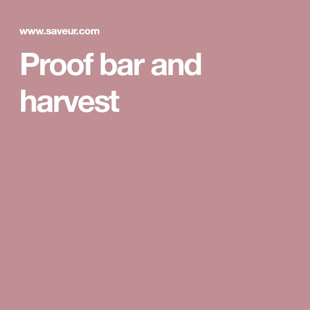 Proof bar and harvest