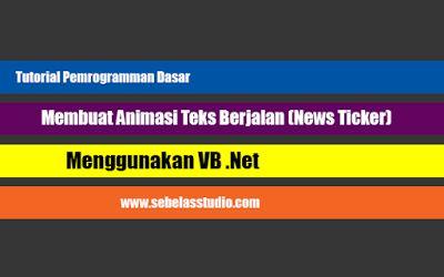 Membuat Animasi Teks (News Ticker) Menggunakan VB .Net