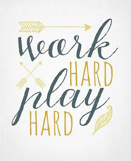 Work Hard Play Hard Inspirational Typography