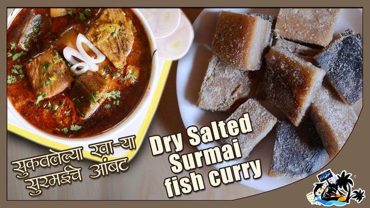Dry Salted Surmai  Fish Curry | सुक्या खाऱ्या सुरमईचं आंबट | Special Aut...