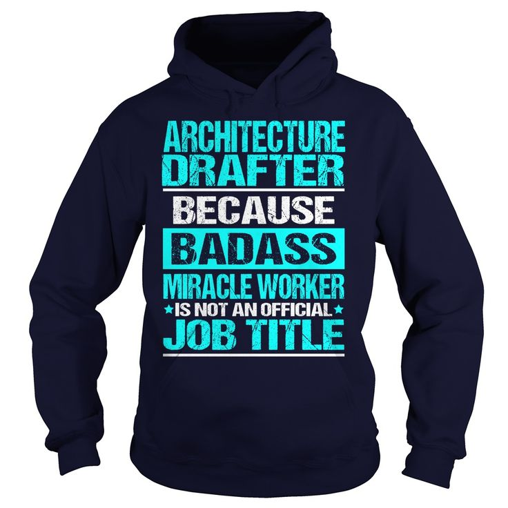 ARCHITECTURE DRAFTER Because BADASS Miracle Worker Isn't An Official Job Title…