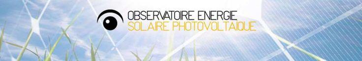 . Lancé début février 2012 au cœur du débat présidentiel sur la future politique énergétique, l'Observatoire de l'énergie solaire photovoltaïque a pour objectif de fournir des indicateurs sur le secteur photovoltaïque en France afin d'éclairer le débat...