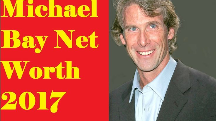 American Director and Film Producer Michael Bay Net Worth 2017 -Top Cele...