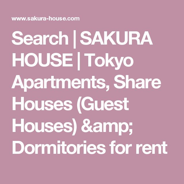 Search | SAKURA HOUSE | Tokyo Apartments, Share Houses (Guest Houses) & Dormitories for rent