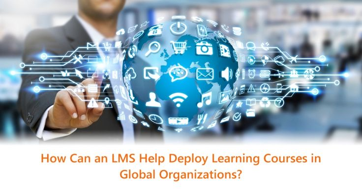 How can an LMS help deploy learning courses in global organizations