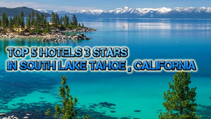 TOP 5 Hotels 3 Stars in South Lake Tahoe, California Sort by number of views in US Travel Directory Channel    #1 - The Beach Retreat & Lodge at Tahoe, South Lake Tahoe Hotels - California  #2 - Lake Tahoe Vacation Resort By Diamond Resorts, South Lake Tahoe Hotels - California  #3 - Cedar Pines Resort, South Lake Tahoe Hotels - California  #4 - Postmarc Hotel and Spa Suites, South Lake Tahoe Hotels - California  #5 - Secrets Inn Lake Tahoe, South Lake Tahoe Hotels - California…