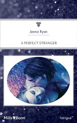 Mills & Boon™: A Perfect Stranger by Jenna Ryan