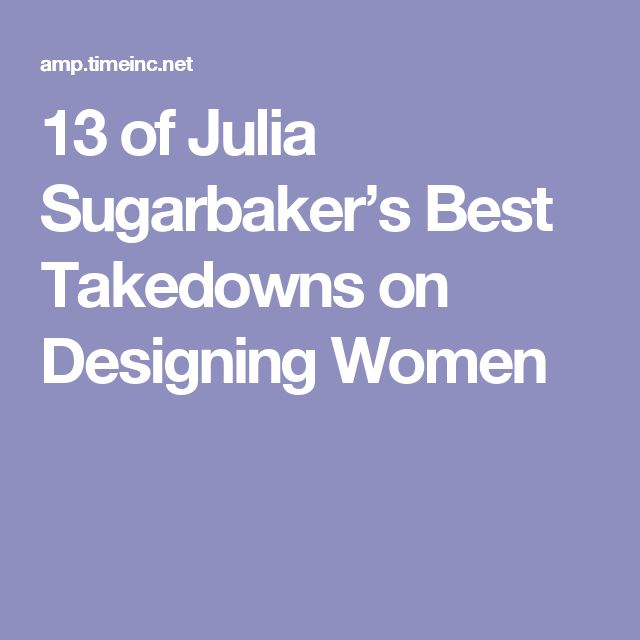 13 of Julia Sugarbaker's Best Takedowns on Designing Women