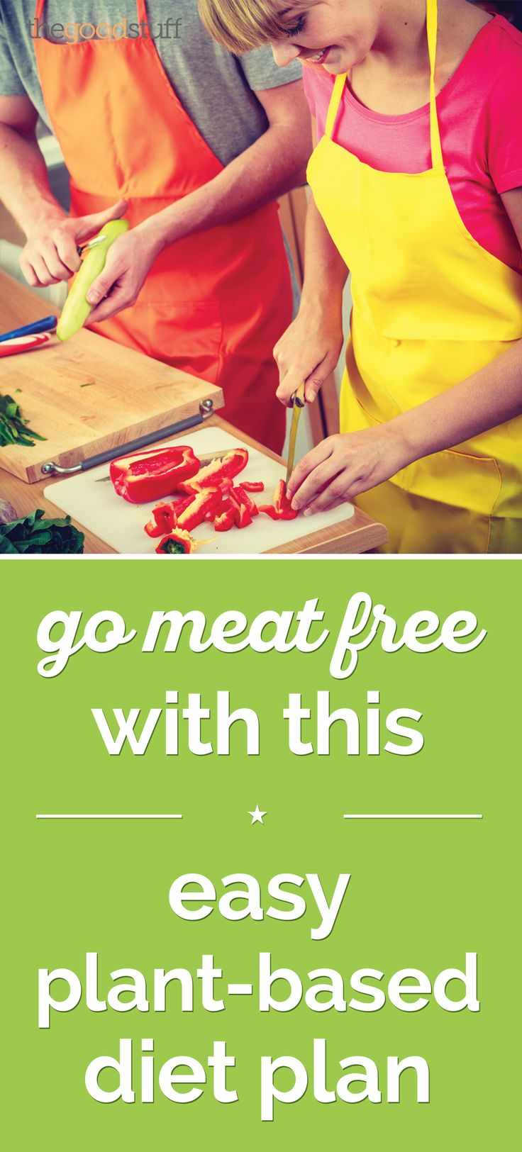 Go Meat-Free With This Easy Plant-Based Diet Plan - thegoodstuff