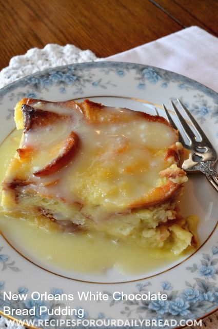 White Chocolate Bread Pudding Recipe from New Orleans - My favorite all time dessert!! It is that Yummy!! http://recipesforourdailybread.com/2012/02/01/best-white-chocolate-bread-pudding/ #dessert #chocolate