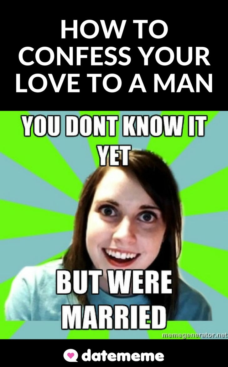 37 best best dating tips datememe images on pinterest there are a lot of things that could go on in your head when youre dreading the day that you are finally going to confess your love for him fandeluxe Image collections