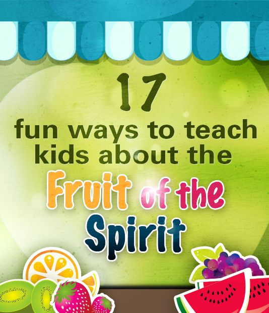 Fruit of the Spirit Lesson Ideas: crafts, games, snacks, object lessons, worksheets