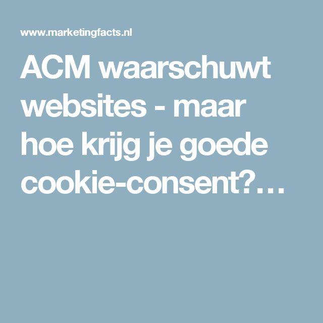 ACM waarschuwt websites - maar hoe krijg je goede cookie-consent?…