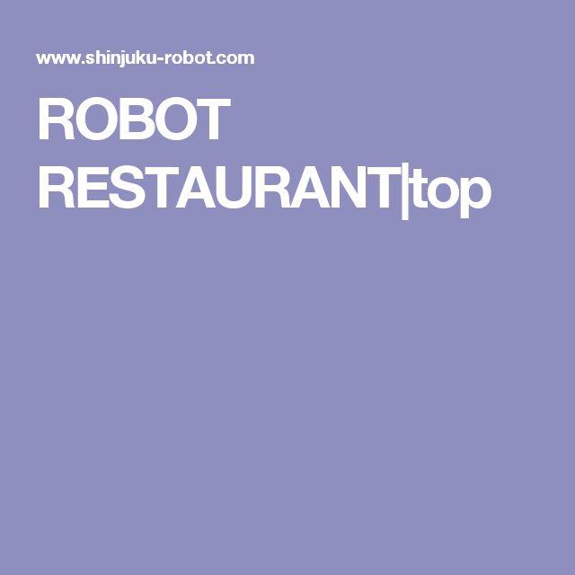 ROBOT RESTAURANT top