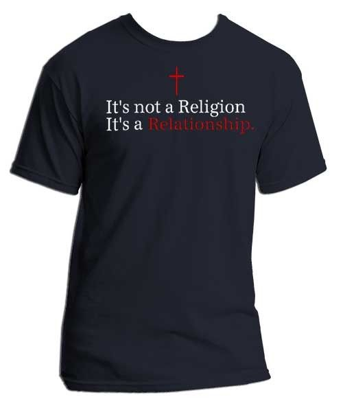 Peace Be With U - It's Not A Religion It's A Relationship - Christian Tee Shirt, $17.99 (http://www.peacebewithu.com/its-not-a-religion-its-a-relationship-christian-tee-shirt/)
