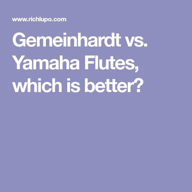 Gemeinhardt vs. Yamaha Flutes, which is better?