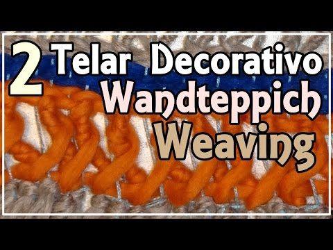 Telar Decorativo. Weaving Wall hanging. Weben Wandteppich. Lana Wolle - YouTube