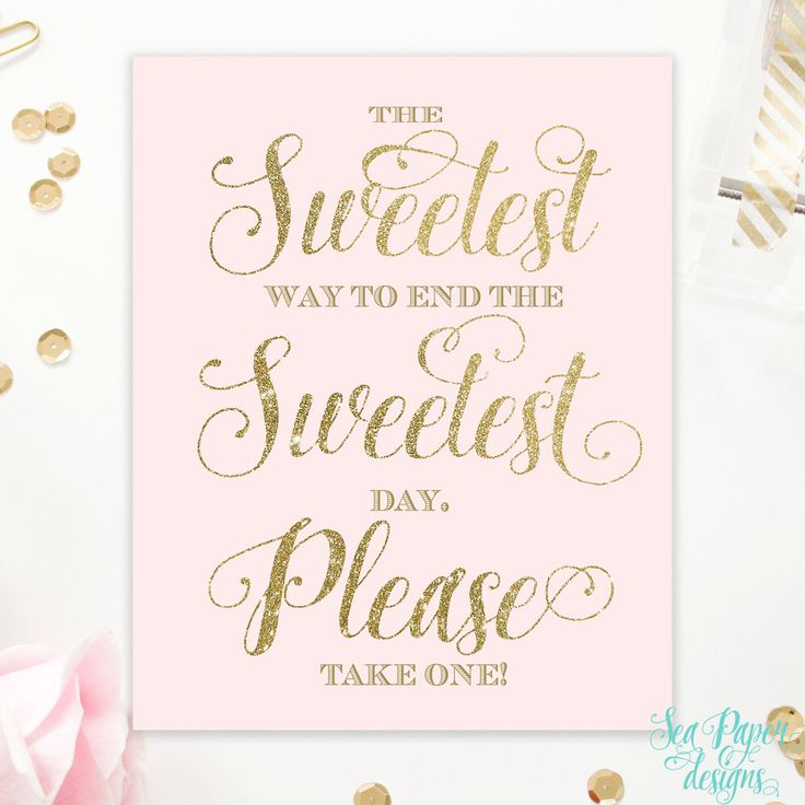 Blush Pink & Gold Glitter - Sweetest Way to End the Sweetest Day - Candy Bar Favors Sign - Birthday, Baptism, Bridal or Baby Shower Sign by SeaPaperDesigns on Etsy https://www.etsy.com/listing/228775180/blush-pink-gold-glitter-sweetest-way-to