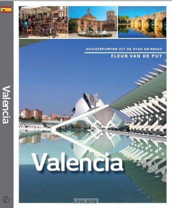 """Valencia - In """"Valencia"""" neemt Fleur van de Put de lezer mee op reis. Langs bronnen diep in het binnenland, langs verfrissende watervallen en snelstromende rivieren uiteindelijk richting zee. Onderweg komen we de mooiste uitzichtpunten tegen, bezoeken we een modernistische wijnbodega, proeven we de traditionele Paella en zwemmen we in warmwaterbronnen 2 juni 2017"""