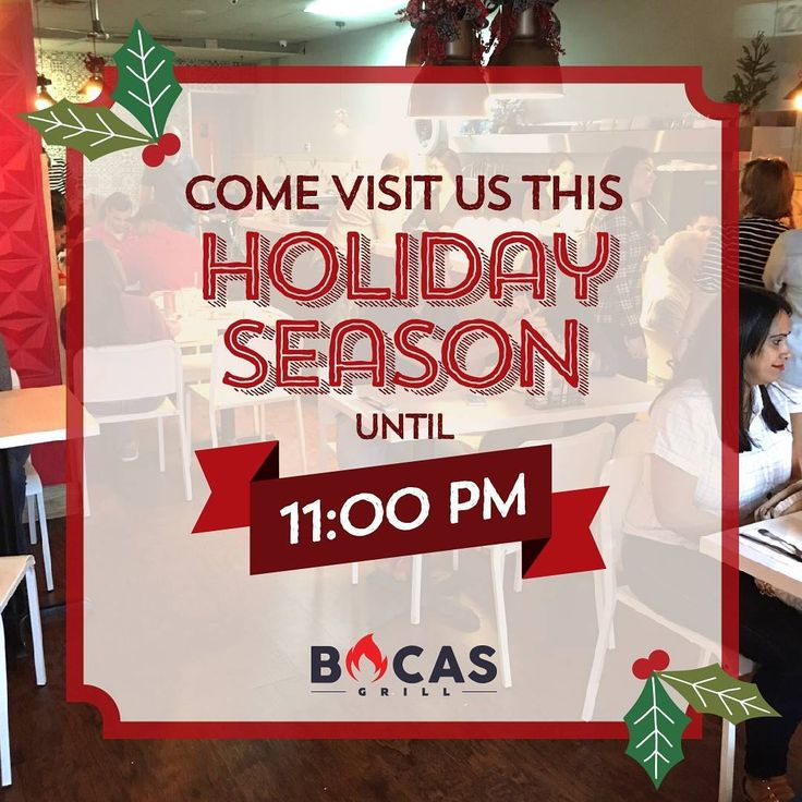 We have a special working schedule to celebrate this Holiday season with you. Opening time is at 8:00 a.m. and closing time at 11:00 p.m. Come say hi! #BocasGrill