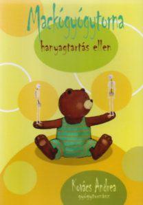 Kovács Andrea: Mackógyógytornahanyag tartás ellen