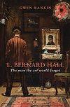#artread - L. Bernard Hall by Gwen Rankin. #Art #Biography #NGV #History