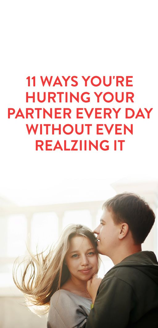 11 Ways You're Hurting Your Partner Every Day Without Even Realizing It