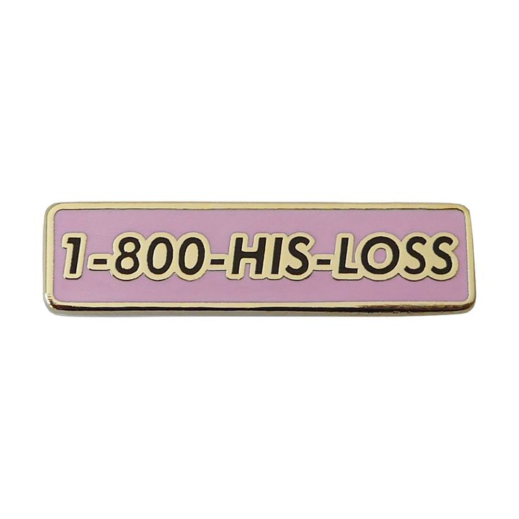 Designed for that dude who missed out on the greatest thing that ever happened to him, you. Oh well. Brass with gold plated finish and pink enamel Pin is 1 inch in width.