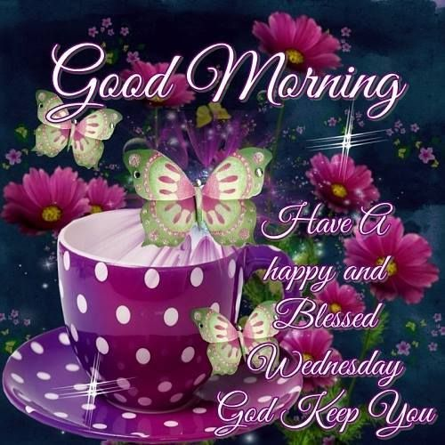 Good Morning, Have a Blessed Wednesday!!