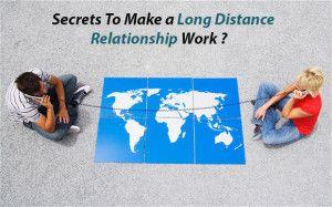 Secrets To Make a Long Distance Relationship Work ?
