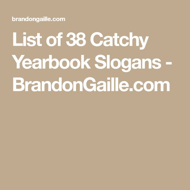 List of 38 Catchy Yearbook Slogans - BrandonGaille.com