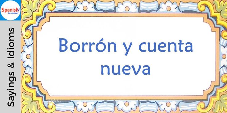 #Spanish sayings and idioms: Let bygones be bygones