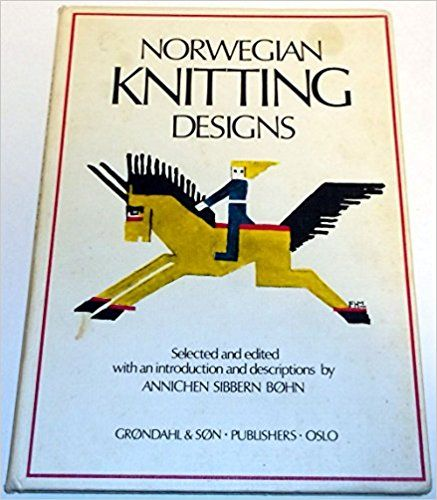 Norwegian Knitting Designs: Annichen Sibbern Bohn 1965