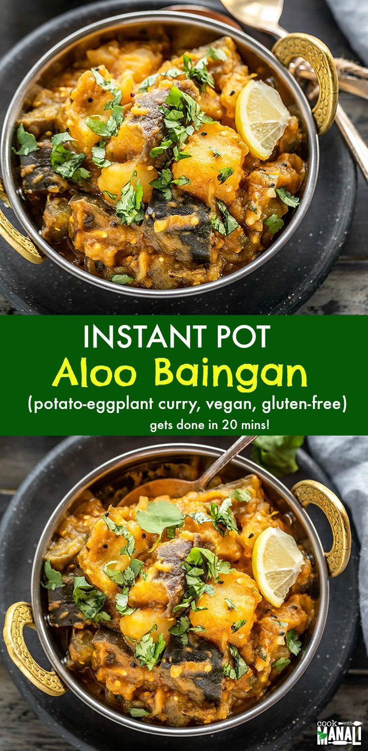 Easy Aloo Baingan Potato Eggplant Curry Made In The Instant Pot This Recipe Uses Froz Vegan Eggplant Recipes Indian Food Recipes Vegetarian Eggplant Curry