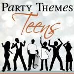 teen party themes