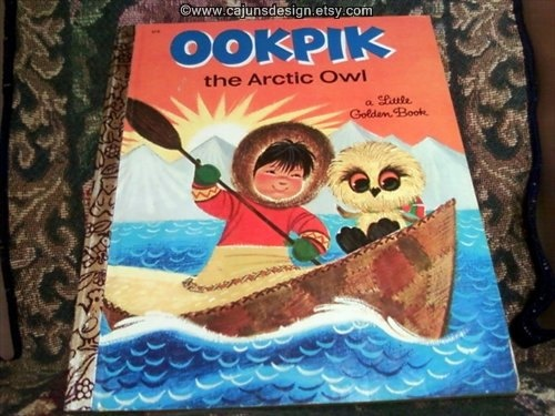 Scarce Title 1st Edition 1968 Vintage  OOKPIK the ARCTIC OWL Little Golden Book   A Edition / Like New Condition. $124.95, via Etsy.