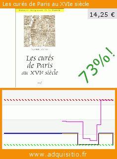 Les curés de Paris au XVIe siècle (Broché). Réduction de 73%! Prix actuel 14,25 €, l'ancien prix était de 53,20 €. http://www.adquisitio.fr/cerf/cur%C3%A9s-paris-au-xvie