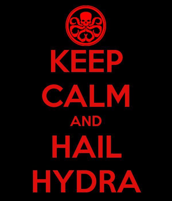 KEEP CALM AND HAIL HYDRA  #HailHydra