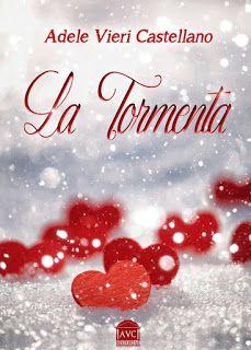 la mia biblioteca romantica: Anteprima: LA TORMENTA di Adele Vieri Castellano -...