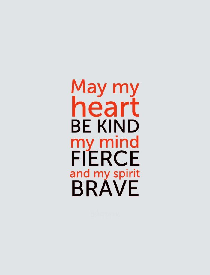 : Thoughts, Mind Fierce, Inspiration, Life, Quotes, My Heart, Be Kind, Living, Spirit Brave