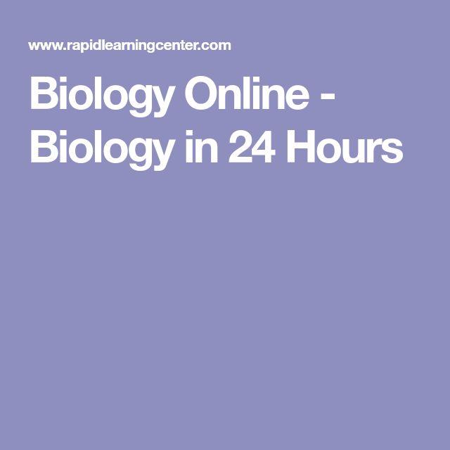 Biology Online - Biology in 24 Hours