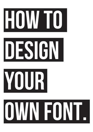 DIY: How to design your own font (with links to key documentaries surrounding the history of fonts)