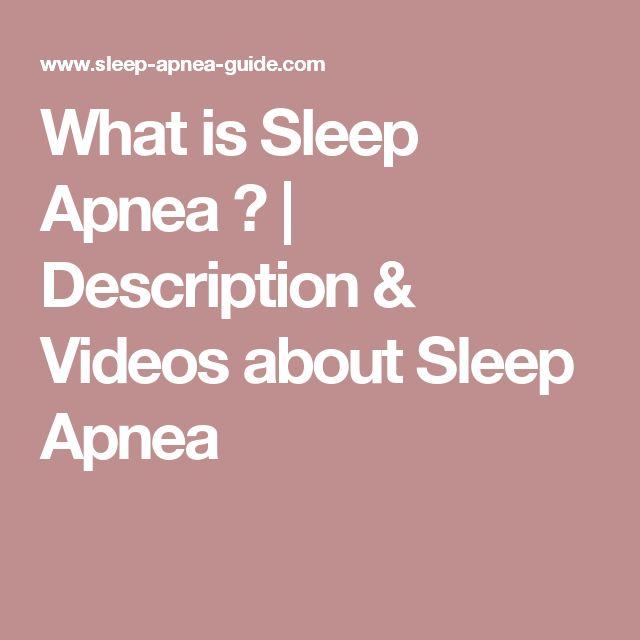 What is Sleep Apnea ?   Description & Videos about Sleep Apnea