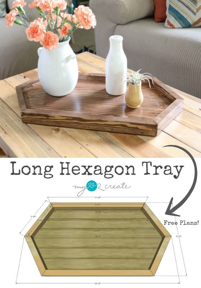 Free Long Hexagon Tray Plans, Build Your Own Unique Decorative Tray For  Your Home,