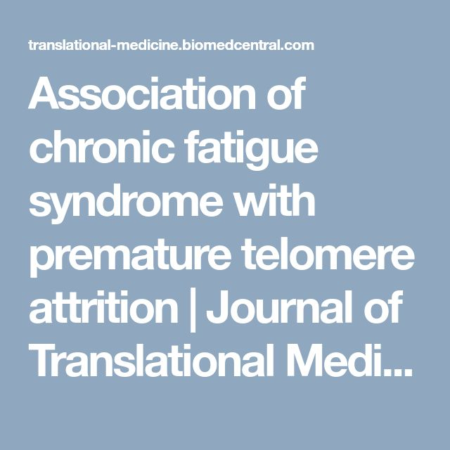 Association of chronic fatigue syndrome with premature telomere attrition | Journal of Translational Medicine | Full Text