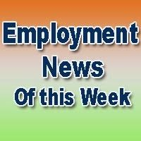 """Employment News of This Week - 26 August to 01 September 2017 Job Highlights   Welcome to the page of Employment News (Rojgar Samchar). It is a weekly Job News journal and is published simultaneously in English Hindi & Urdu language. Rojgar Samchar is Hindi version of Employment News paper. Its main objective is to provide latest job vacancies Admission Notices Result of recruitment examinations like UPSC SSC and other general recruitment.  You can get weekly """"Employment News"""" directly in…"""