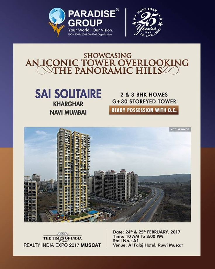 The Times of India Presents Realty India Expo 2017 Muscat  Showcasing An Iconic Tower Overlooking The Panoramic Hills  Sai Solitaire - Kharghar, Navi Mumbai - 2 & 3 BHK Homes - G+30 Storeyed Tower  Ready Possession With O.C.  www.paradisegroup.co.in  Contact: 022 2783 1000  #RealtyIndiaExpo2017 #RealEstate #Muscat #TOI #NaviMumbai #Property