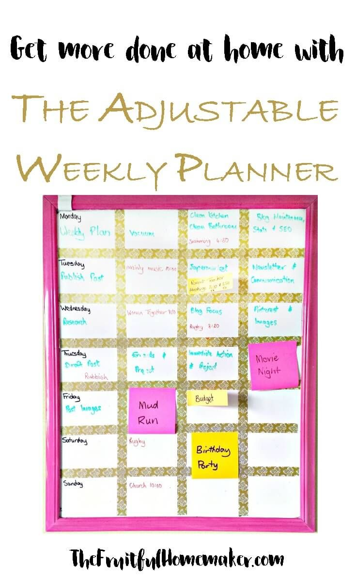 The Adjustable Weekly Planner helps me to keep my week organised, even when there are changes. My routine is visible and can quickly be changed when new plans are made. It's flexible and easy to make and use.
