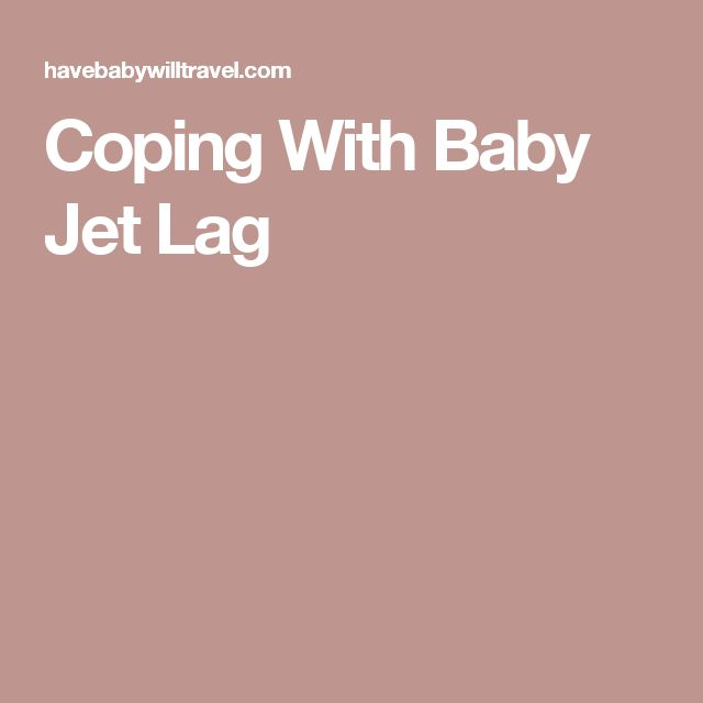 Coping With Baby Jet Lag