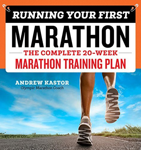 """Running Your First Marathon: The Complete 20-Week Marathon Training Plan - """"Andrew Kastor has taken the tried-and-true principles that all us pros follow and made them available and applicable for everyone. Just as Andrew has helped me on my journey, he is sure to help you on yours.""""―Ryan Hall, US Olympic Marathoner, holder of the US record in the half marathon, and mar..."""